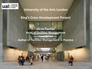 University of the Arts London King's Cross Development Project Derek Paxman