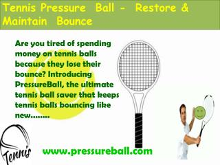 Tennis Pressure Ball - Restore & Maintain Bounce