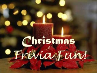 Christmas  Trivia Fun!