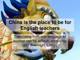 China is the place to be for English teachers