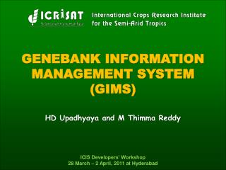 GENEBANK INFORMATION MANAGEMENT SYSTEM  (GIMS) HD Upadhyaya and M Thimma Reddy