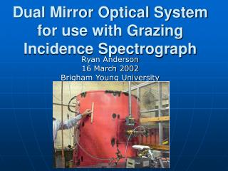 Dual Mirror Optical System for use with Grazing Incidence Spectrograph