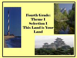 Fourth Grade:  Theme 1  Selection 1 This Land is Your Land