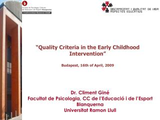 """ Quality Criteria in the Early Childhood Intervention"" Budapest, 16th of April, 2009"