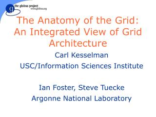 The Anatomy of the Grid: An Integrated View of Grid Architecture
