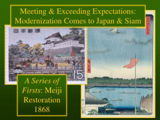 Meeting & Exceeding Expectations: Modernization Comes to Japan & Siam