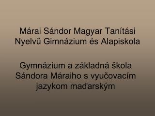 Márai Sándor Magyar Tanítási Nyelvű Gimnázium és Alapiskola