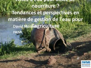David Molden IWMI