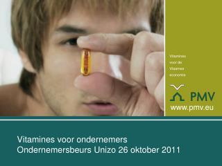 Vitamines voor ondernemers Ondernemersbeurs Unizo 26 oktober 2011