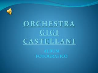 ORCHESTRA GIGI CASTELLANI