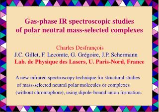 Gas-phase IR spectroscopic studies of polar neutral mass-selected complexes