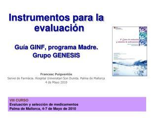 VIII CURSO  Evaluación y selección de medicamentos Palma de Mallorca, 4-7 de Mayo de 2010