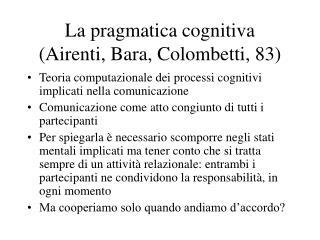 La pragmatica cognitiva (Airenti, Bara, Colombetti, 83)