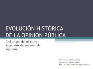 EVOLUCIÓN HISTÓRICA  DE LA OPINIÓN PÚBLICA