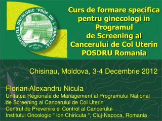 Chisinau, Moldova, 3-4 Decembrie 2012 Florian Alexandru Nicula