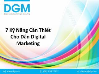 7 Kỹ Năng Cần Thiết Cho Dân Digital Marketing