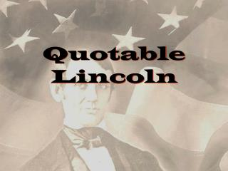 Quotable Lincoln
