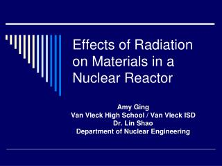 Effects of Radiation on Materials in a Nuclear Reactor