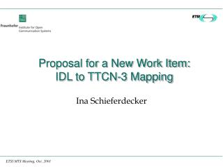 Proposal for a New Work Item: IDL to TTCN-3 Mapping