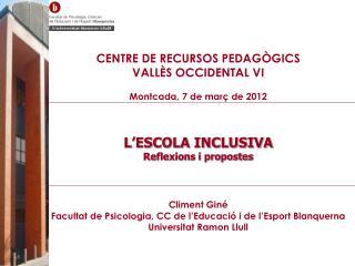 CENTRE DE RECURSOS PEDAGÒGICS  VALLÈS OCCIDENTAL VI Montcada, 7 de març de 2012
