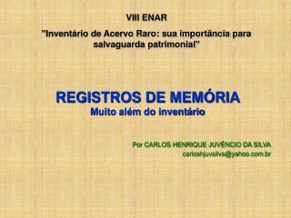 REGISTROS DE MEMÓRIA Muito além do inventário