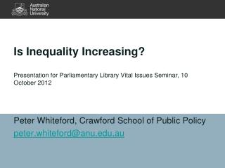 Peter Whiteford, Crawford School of Public Policy peter.whiteford@anu.au