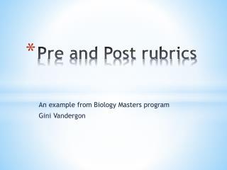 Pre and Post rubrics