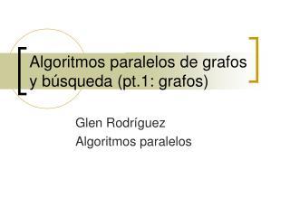 Algoritmos paralelos de grafos y búsqueda (pt.1: grafos)