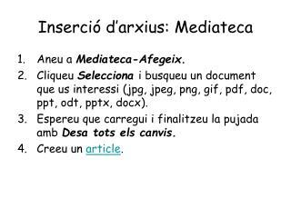 Inserció d'arxius: Mediateca