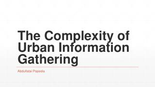 The Complexity of Urban Information Gathering