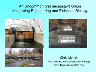 An Uncommon (yet necessary) Union Integrating Engineering and Fisheries Biology