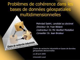 Problèmes de cohérence dans les bases de données géospatiales multidimensionnelles