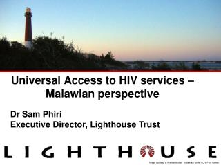Universal Access to HIV services – Malawian perspective