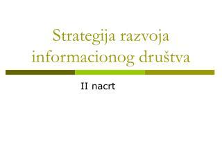 S trategij a  razvoja informacionog dru štva