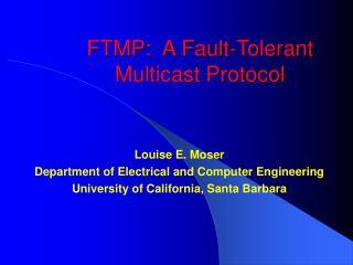 FTMP:  A Fault-Tolerant Multicast Protocol