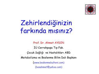 Prof. Dr. Ahmet AYDIN I  Cerrahpasa Tip Fak.  ocuk Sagligi  ve Hastaliklari ABD Metabolizma ve Beslenme Bilim Dali Baska