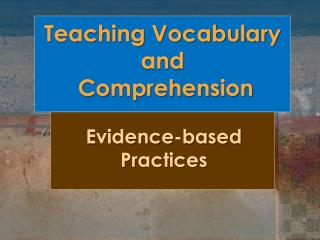 Teaching Vocabulary and  Comprehension