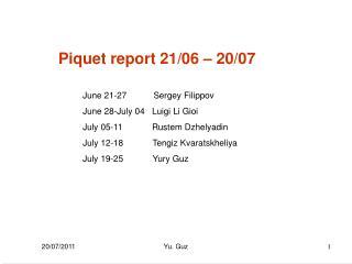 Piquet report 21/06 – 20/07