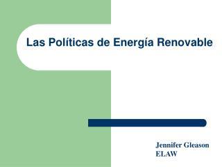Las Políticas de Energía Renovable