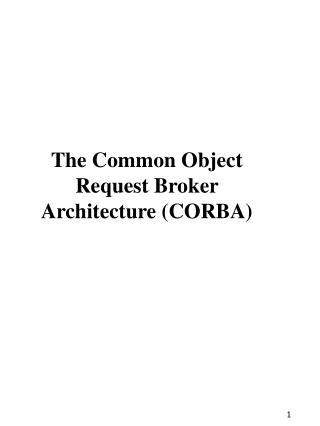 The Common Object Request Broker Architecture (CORBA)