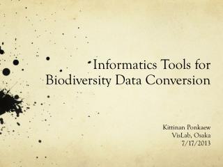 Informatics Tools for Biodiversit y Data Conversion