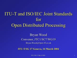 ITU-T and ISO/IEC Joint Standards for  Open Distributed Processing