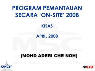 PROGRAM PEMANTAUAN SECARA 'ON-SITE' 2008 KISAS APRIL 2008