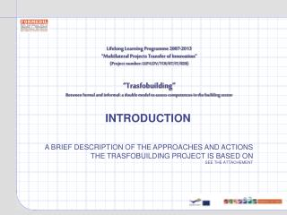 "Lifelong Learning Programme 2007-2013 ""Multilateral Projects Transfer of Innovation"""