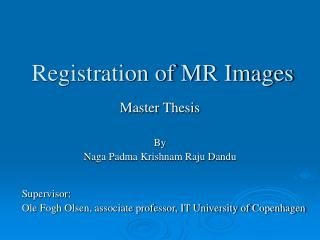 Registration of MR Images