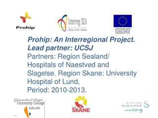 Prohip : An Interregional Project.   Lead  partner: UCSJ