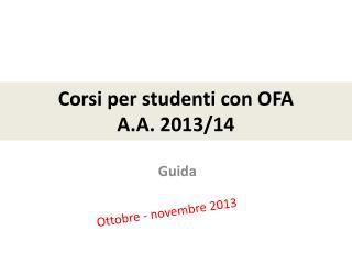 Corsi per studenti con OFA  A.A. 2013/14