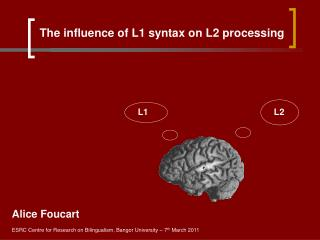 The influence of L1 syntax on L2 processing