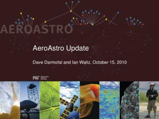 AeroAstro Update Dave Darmofal and Ian Waitz, October 15, 2010