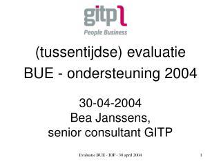 (tussentijdse) e valuatie BUE  - ondersteuning  2004